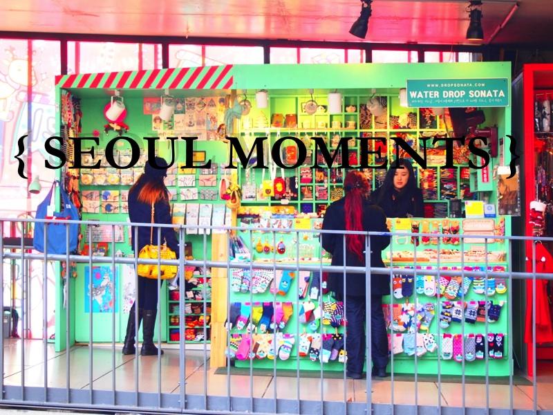 My Seoul Moments