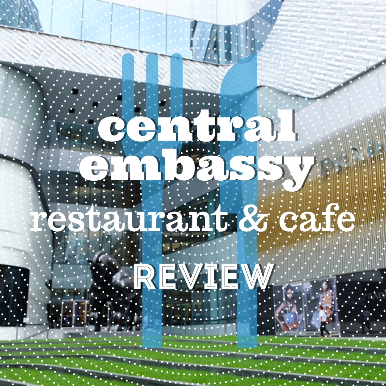 Central Embassy Restaurant and Cafe Review