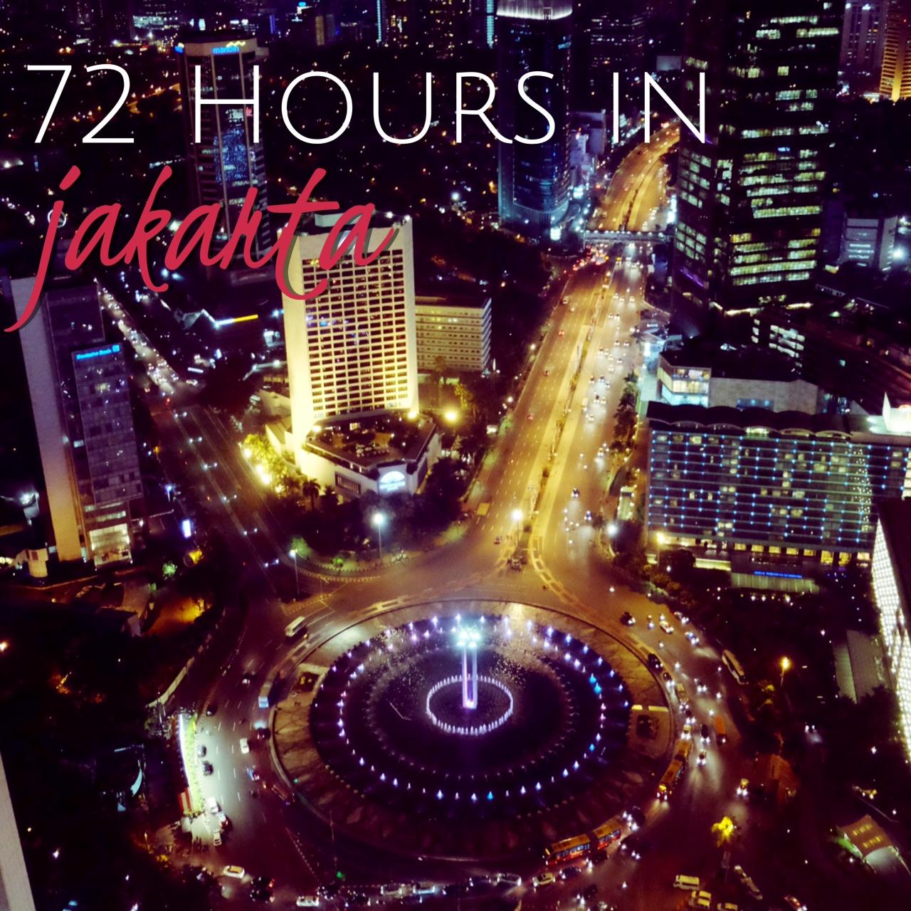 72 Hours in Jakarta