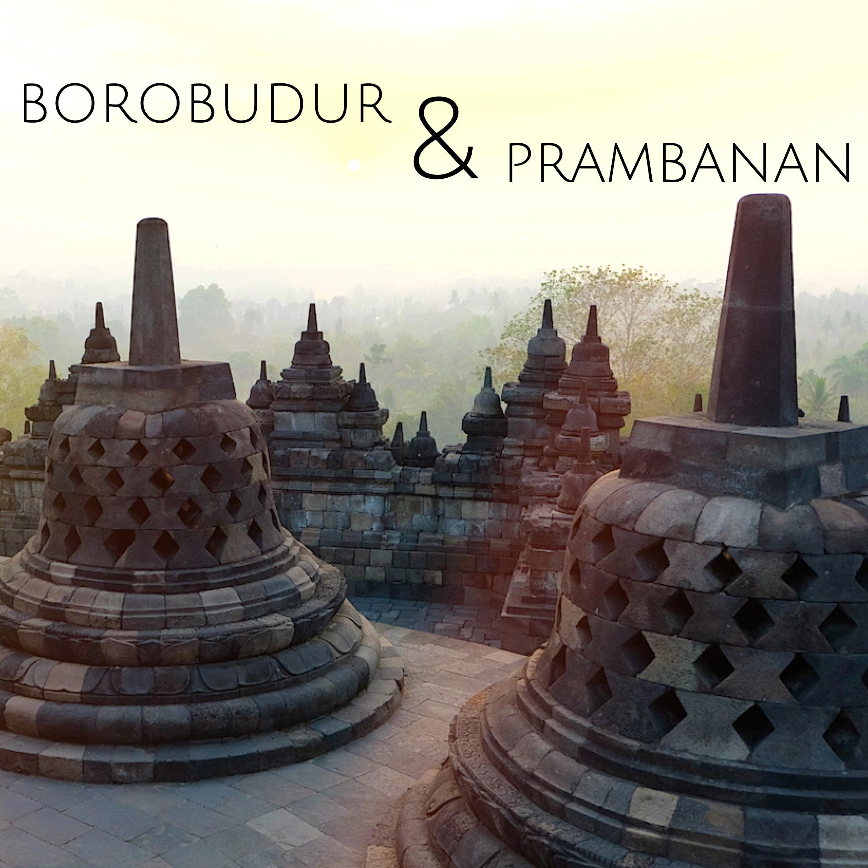 Borobudur and Prambanan – Indonesia