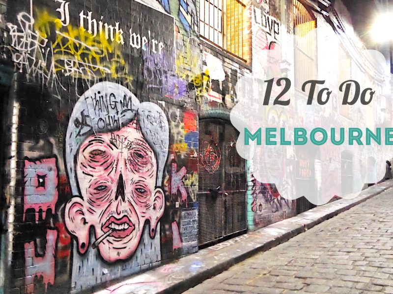 My 12 Favorite Things to do in Melbourne
