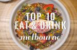 10 Must Eat & Drink in Melbourne